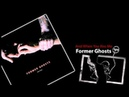Former Ghosts - And When You Kiss Me