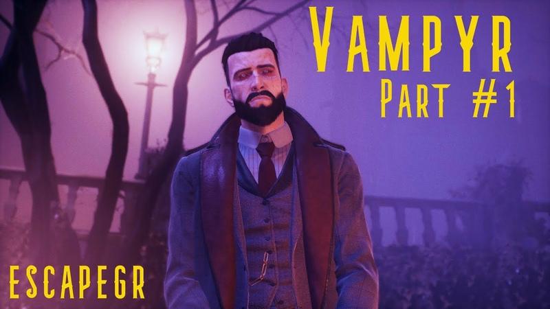 RPG Vampyr Вампир ➤ Прохождение 1 ➤ 2020