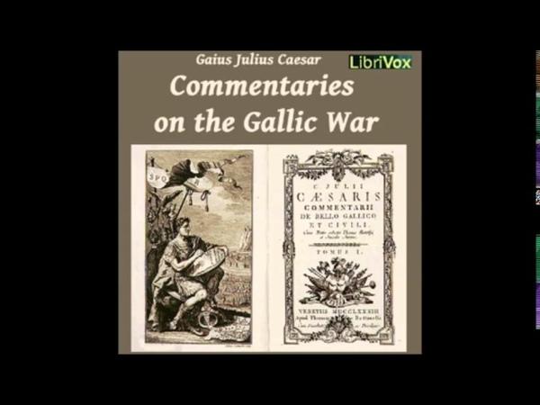 Commentaries on the Gallic War audiobook by GAIUS JULIUS CAESAR part 1