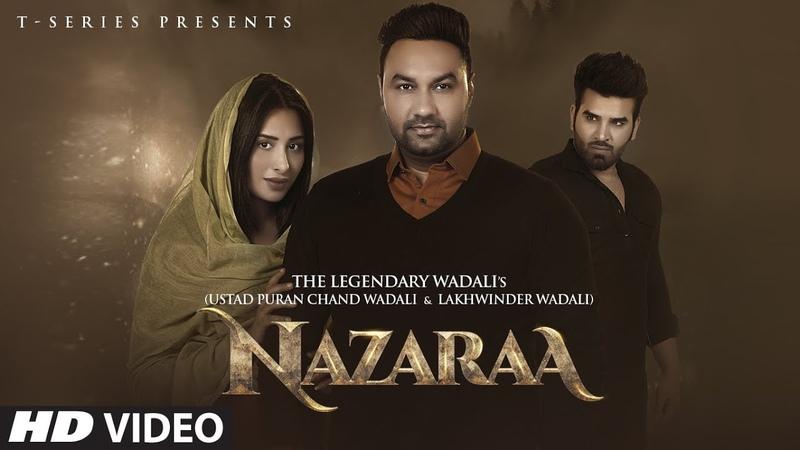 Nazaraa Video Ustad Puran Chand Wadali Lakhwinder Wadali Feat Mahira Sharma Paras Chhabra