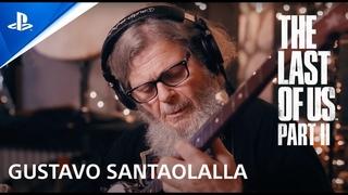 GUSTAVO SANTAOLALLA - SHOW MUSICAL PARA LOS FANS de The Last Of Us Part II
