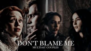 don't blame me I multi-au couples (shadow and bone)