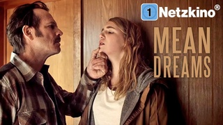 Mean Dreams (ACTION DRAMA ganzer Film Deutsch in 4K, gute Thriller Filme in voller Lnge anschauen)