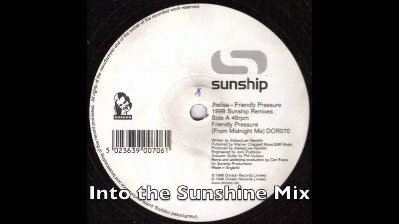 Sunship ft. Jhelisa - Friendly Pressure - Into the Sunshine Mix (UK Garage)