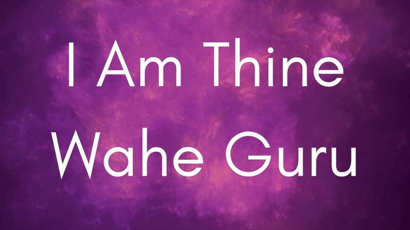 I am Thine In Mine Myself Wahe Guru Humee Hum Tumee Tum Relax Mantra Chords and Lyrics