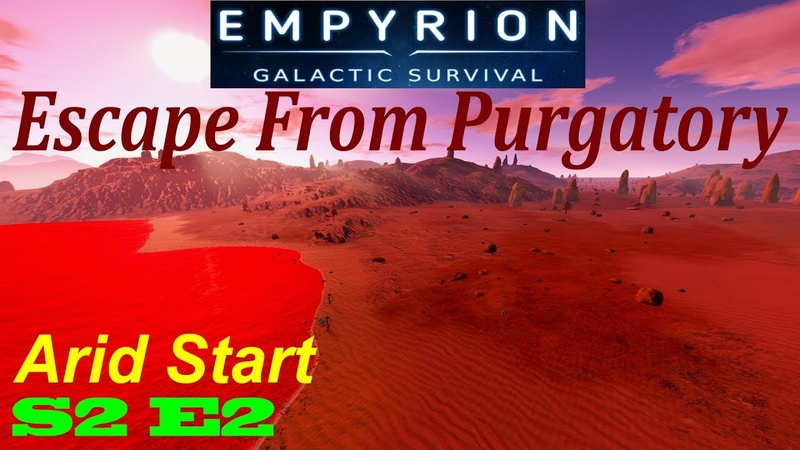 Empyrion Galactic Survival | Escape From Purgatory | S2E2 | Arid Start