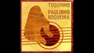 Paulinho Nogueira & Toquinho – Toquinho Paulinho Nogueira (1999)