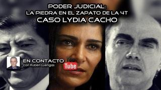Poder Judicial: la piedra en el zapato de la 4T | Caso Lydia Cacho | Rubén Luengas #EnContacto