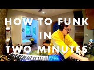 HOW TO FUNK IN TWO MINUTES