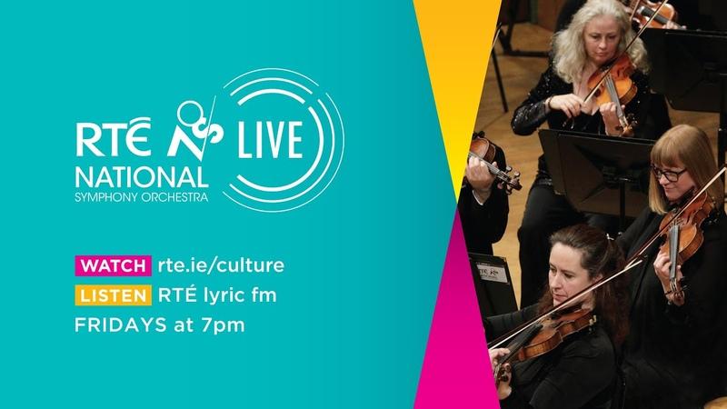 RTÉ National Symphony Orchestra LIVE Friday 30th Oct 2020
