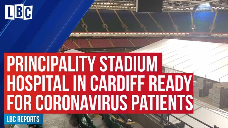 Cardiff's new hospital at the Principality Stadium is now ready to admit Coronavirus patients LBC