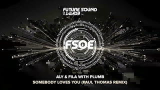 Aly & Fila with Plumb - Somebody Loves You (Paul Thomas Remix)