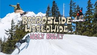 Boardslide Worldwide Holy Bowly