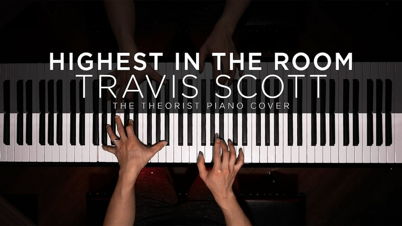 Travis Scott HIGHEST IN THE ROOM The Theorist Piano Cover