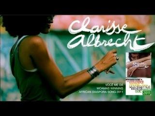 Clarisse Albrecht - Você Me Dá.
