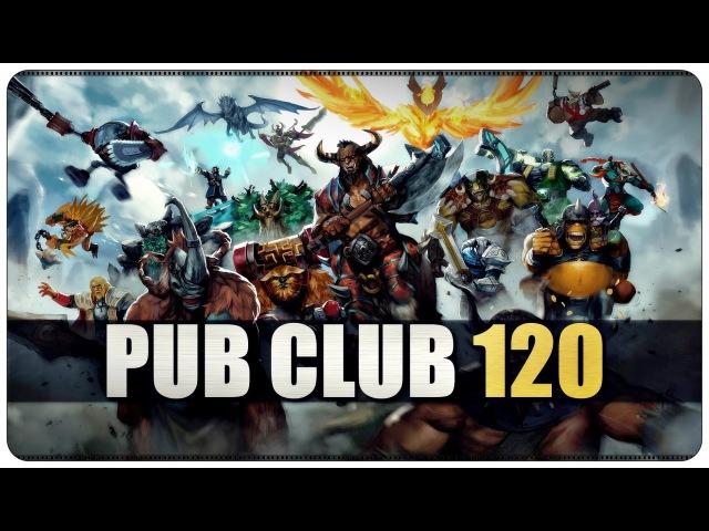 DOTA 2 - Pub Club - EP120