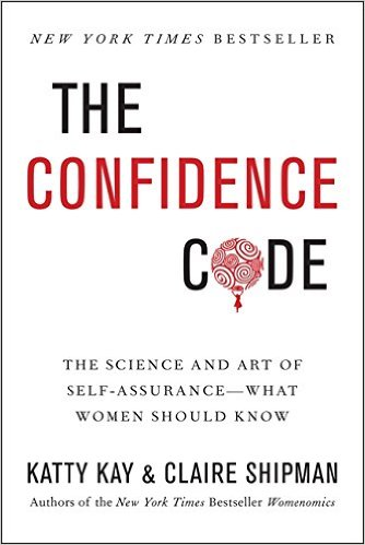 The Confidence Code The Science and Art of Self-As