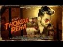 NINJA || THOKDA REHA || OFFICIAL VIDEO || MALWA RECORDS 2016