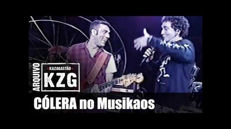Arquivo KZG - CÓLERA no Musikaos (2692000)