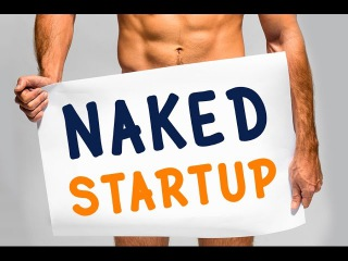 NAKED STARTUP - The raw and real truth how to launch a startup without failing