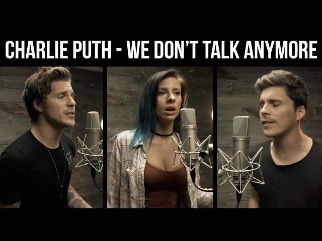 Charlie Puth Selena Gomez We Don't Talk Anymore cover by Andie Case feat Our Last Night