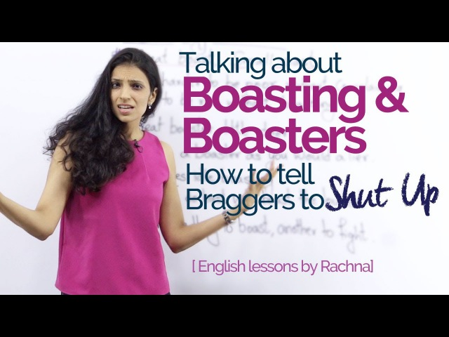 Real Life English lesson - Talking about Boasting Boasters – Improve your Spoken English