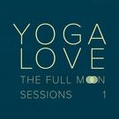Обложка The Full Moon Sessions 1, Pt. 2 - Yoga Love