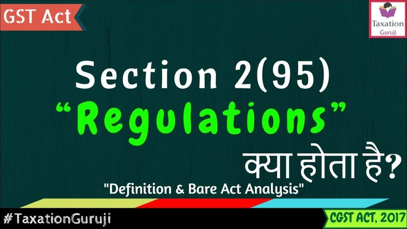 What Is REGULATIONS In GST | Section 2(95) | CGST Act Definition, Meaning