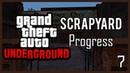 GTA: Underground   Carcer City Scrapyard progress.