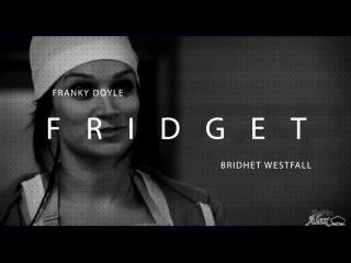 Fridget - Franky Doyle and Brighet Westfall ( Фриджет - Френки Дойл И Бриджет)