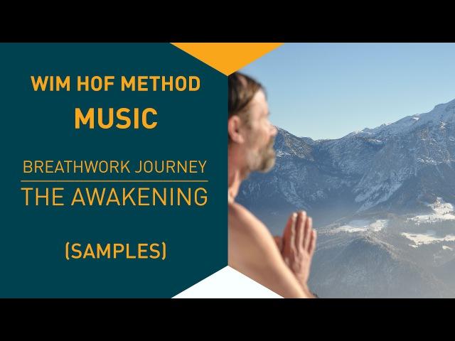 Wim Hof Method Music: Breathwork Journey - The Awakening (Samples)