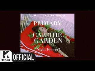 [Teaser] Primary(프라이머리) _ Night Flower(밤꽃) (feat. Car, the garden(카더가든))