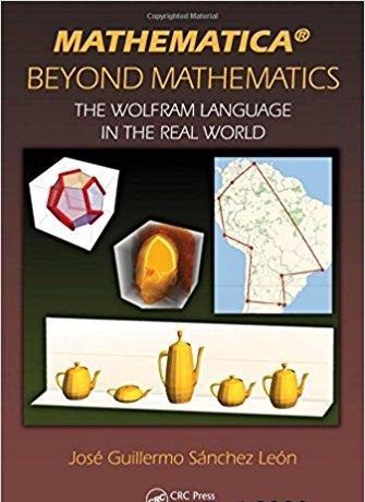 Mathematica Beyond Mathematics The Wolfram Language in the Real World