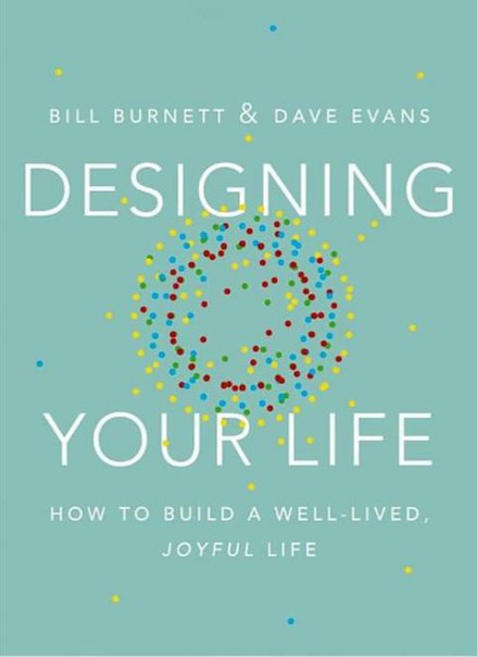 Bill Burnett & Dave Evans - Designing Your Life