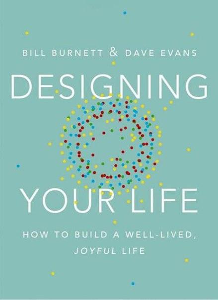 Bill Burnett & Dave Evans - Designing Your Life