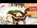 Sabah Çiyi Pastası Pasta Tarifi Nefis Yemek Tarifleri