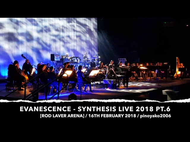EVANESCENCE SYNTHESIS LIVE 2018 PT.6