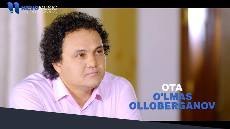 O'lmas Olloberganov Ota Улмас Оллоберганов Ота