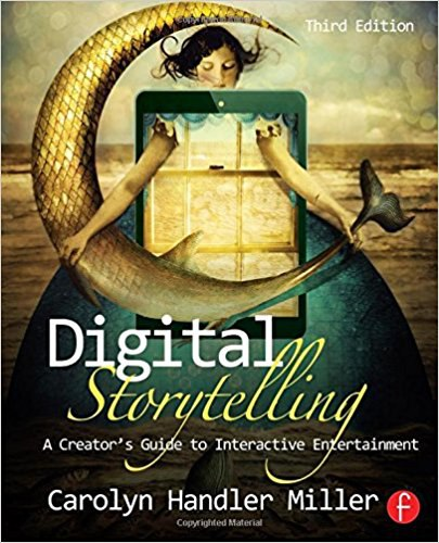 Carolyn Handler Miller-Digital Storytelling  A Creator's Guide to Interactive Entertainment-Focal Press (2004)
