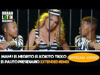 MANU & EL NEGRITO & EL KOKITO & TIKKO - EL PALITO PRESIDIARIO - (EXTENDED REMIX) (REGGAETON 2018)