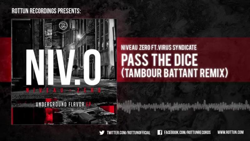 Niveau Zero ft. Virus Syndicate Pass The Dice Tambour Battant Remix Rottun Official