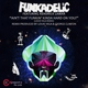 Funkadelic - Ain't That Funkin' Kinda Hard on You?