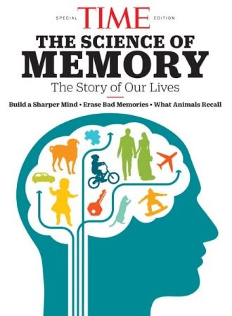 TIME the Science of Memory - The Editors of TIME