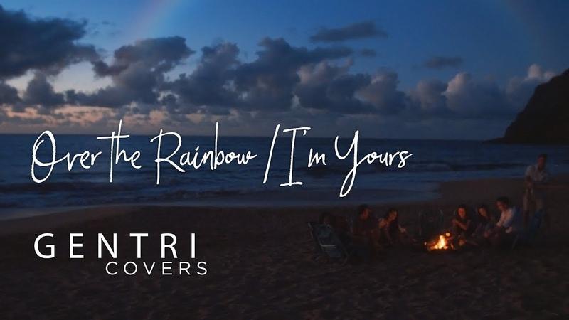 Somewhere Over the Rainbow/I'm Yours (Iz/Jason Mraz Cover)   GENTRI Covers