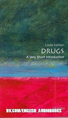Drugs: A Very Short Introduction - Leslie Iverson