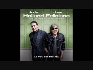 Jools Holland and Jose Feliciano-As You See Me Now
