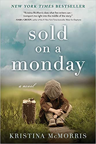 Sold on a Monday  A Novel by Kristina McMorris