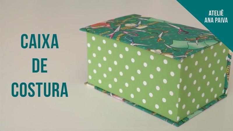Caixa de Costura Cartonagem Ateliê Ana Paiva