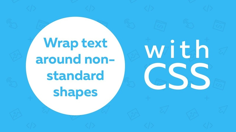Magic of CSS — How to Wrap Text Around Non-Standard Shapes?
