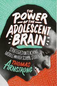 Book cover The Power of the Adolescent Brain Strategies for Teaching Middle and High School Students